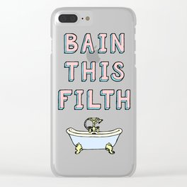 bain this filth Clear iPhone Case
