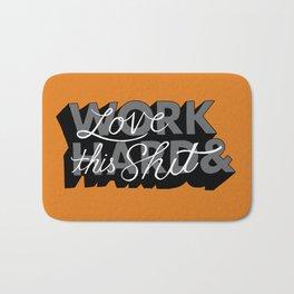 Work Hard & Love This Shit Bath Mat