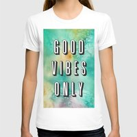 good vibes only T-shirts featuring Good Vibes Only by Crafty Lemon