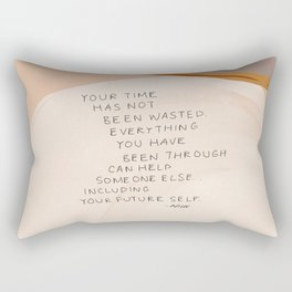 Everything You Have Been Through Can Help Someone Else Rectangular Pillow