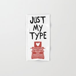 JUST MY TYPE - Love Valentines Day Quote Hand & Bath Towel