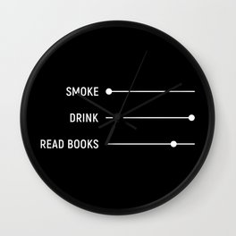 Smoke, Drink, Read books Wall Clock