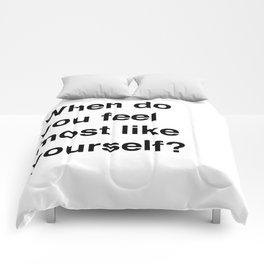 Most Like Yourself Comforters