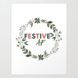 Festive AF Art Print