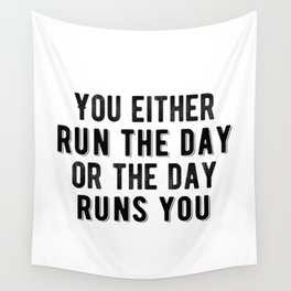Inspirational - Run The Day Wall Tapestry