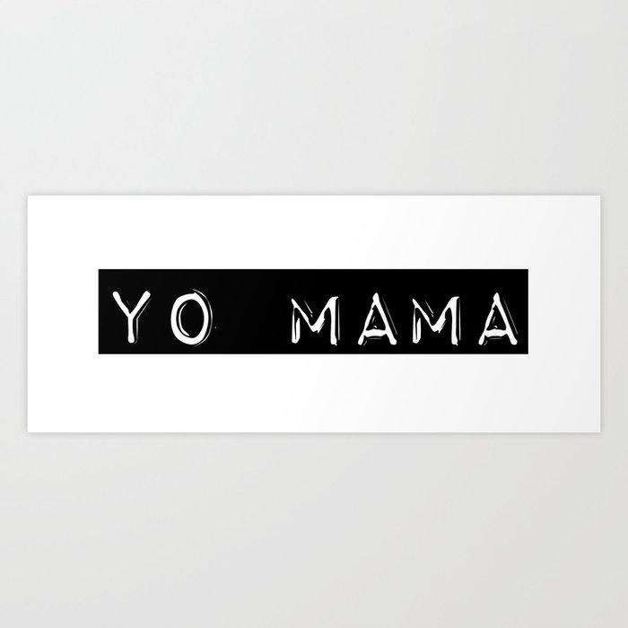 Yo Mama Art Print