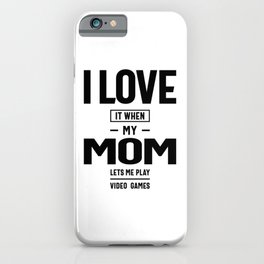 Teen Boy Gift T Shirt I Love My Mom Tee iPhone Case