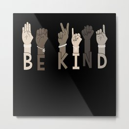 Be Kind Sign Language Multicultural Gift Metal Print