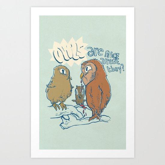 owls are nice Art Print