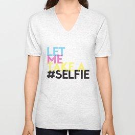 Let Me Take A Selfie Unisex V-Neck