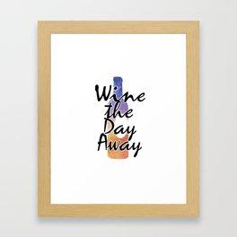 Wine the Day Away Framed Art Print