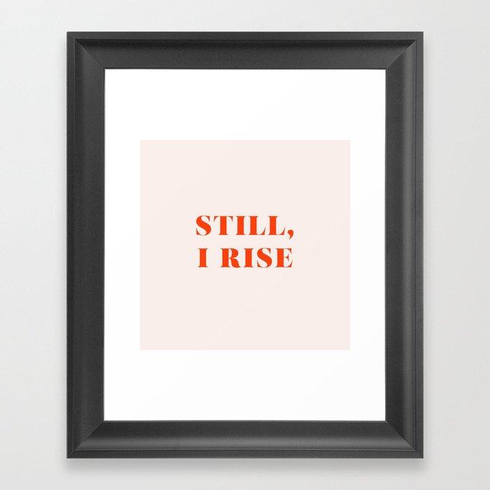Still, I Rise Gerahmter Kunstdruck