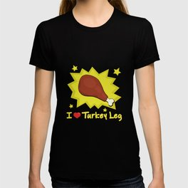 I LOVE TURKEY LEG T-shirt
