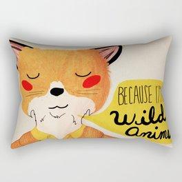 Because I'm a Wild Animal Rectangular Pillow