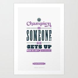 Champions Get Up Art Print