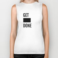 get shit done Biker Tanks featuring Get Shit Done - White by Elisa Gordon