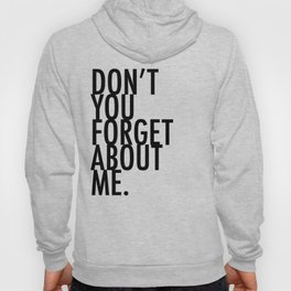 Don't you forget about me Hoody