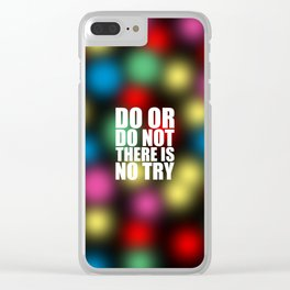 "Do or do not... ""Yoda"" Inspirational Quote (3D Style) Clear iPhone Case"