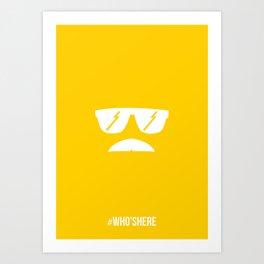 #WHO'SHERE Art Print