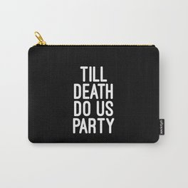 Till Death Do Us Party Music Quote Carry-All Pouch