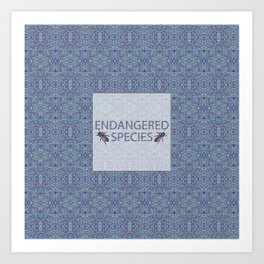 ENDANGERED SPECIES Art Print