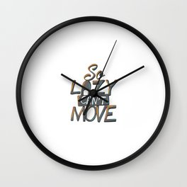 So Lazy Can't Move Wall Clock