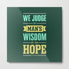 Lab No. 4 We Judge Of Man's Wisdom Ralph Waldo Emerson Life Inspirational Quote Metal Print