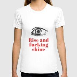 Rise and fucking shine - minimalistic typograhpic collage artprint T-shirt