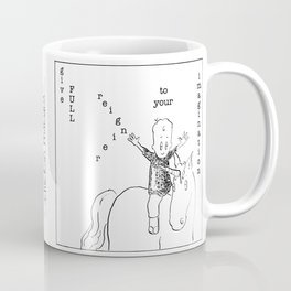 give full rein to your imagination Coffee Mug