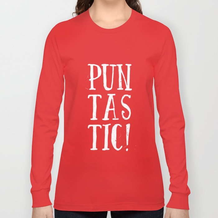 Puntastic! Long Sleeve T-shirt