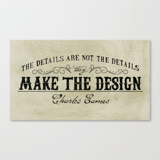 The Details are not the Details Canvas Print