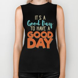 It's A Good Day To Have A Good Day Biker Tank