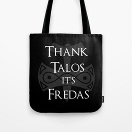 Thank Talos It's Fredas Tote Bag