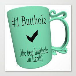 Number One Butthole Canvas Print