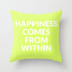 happiness comes from within Throw Pillow