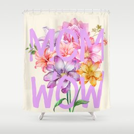 MOM WOW Shower Curtain