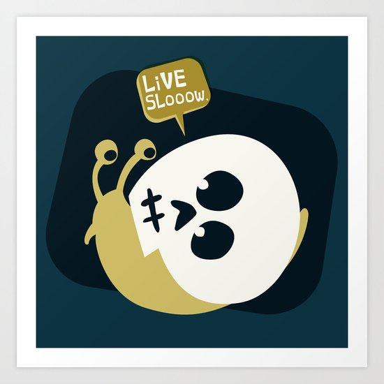 Live Slooow Art Print