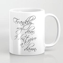 Frankly My Dear Coffee Mug