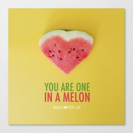 You are One in a Melon Canvas Print