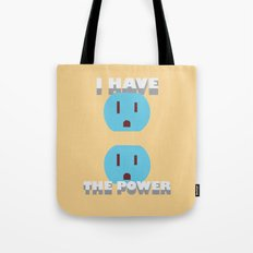 I have the POWER! Tote Bag