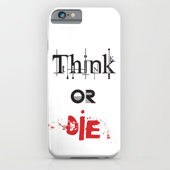Think or Die iPhone & iPod Case