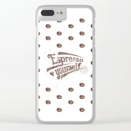 Espresso Yourself Clear iPhone Case