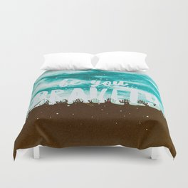 Be YOU Bravely Quote Duvet Cover