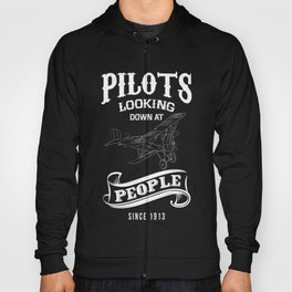 Pilots, looking down at people since 1913 best funny t-shirt Hoody