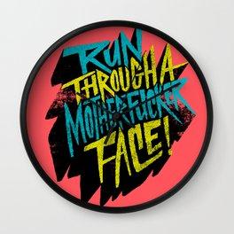 Run Through a Motherfucker Face Wall Clock