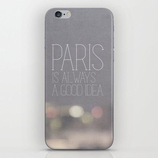 Paris is Always a Good Idea iPhone & iPod Skin