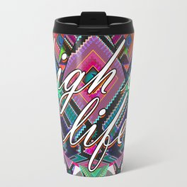 High on Life & Festival Vibes Tribal Pattern Travel Mug