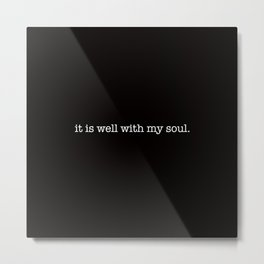 it is well with my soul. Metal Print