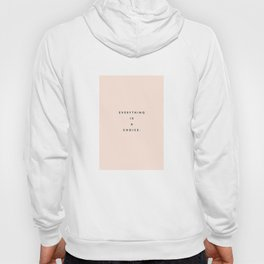 Everything is a choice Quote Hoody