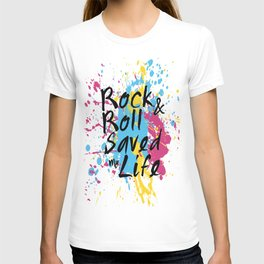 Rock & Roll Saved My Life T-shirt